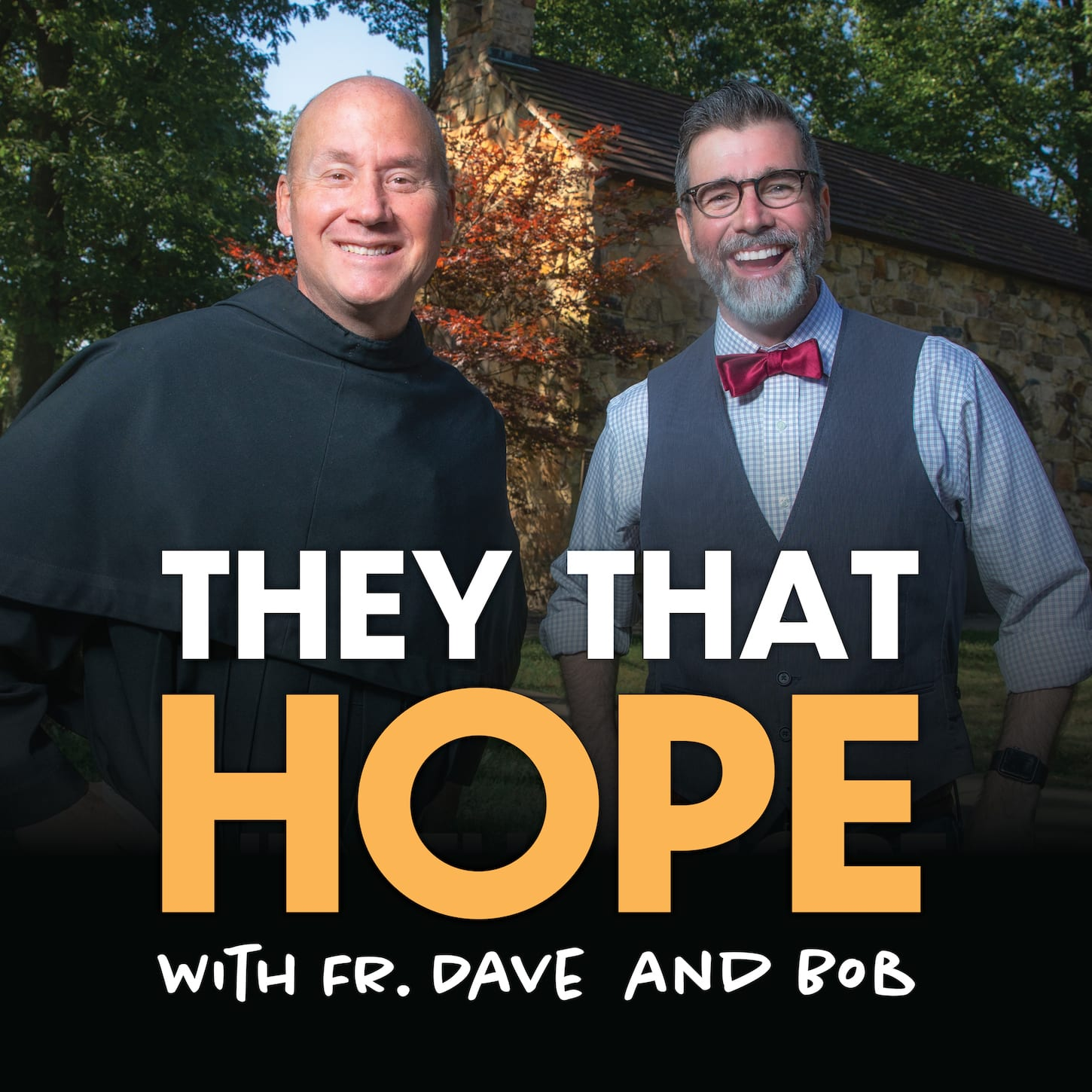 They That Hope with Fr. Dave and Bob - Podcast Graphic